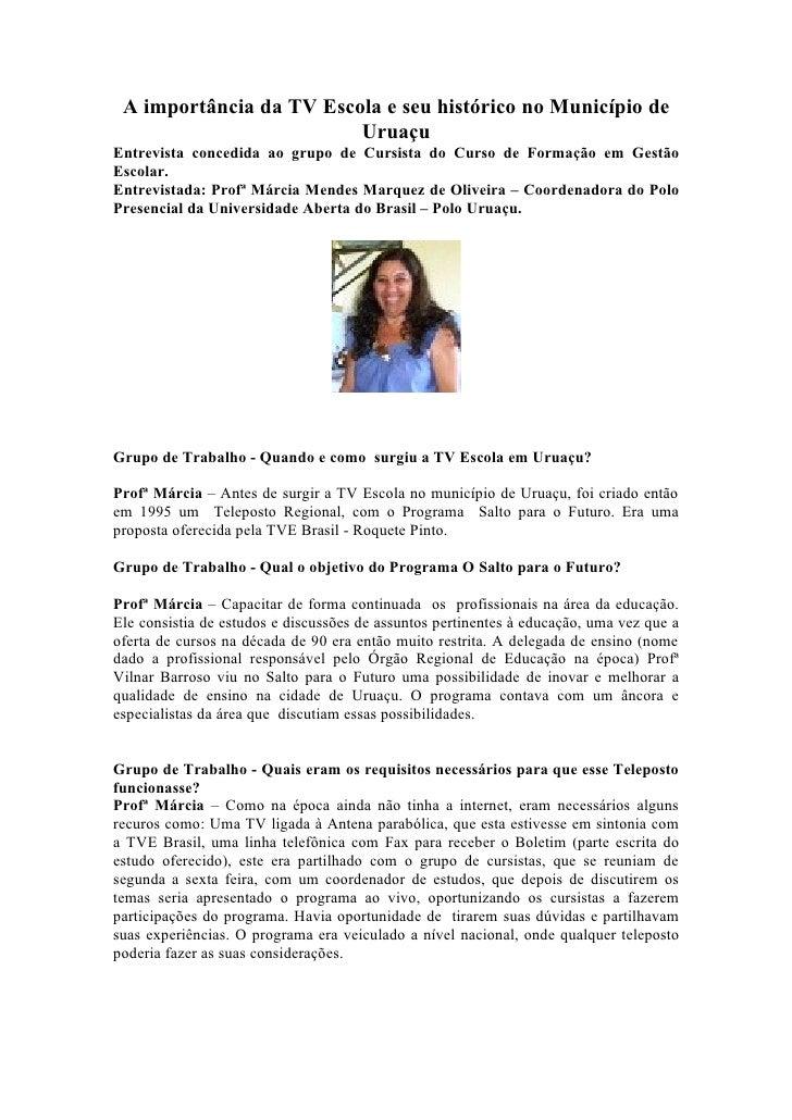 A importância da TV Escola e seu histórico no Município de                         UruaçuEntrevista concedida ao grupo de ...