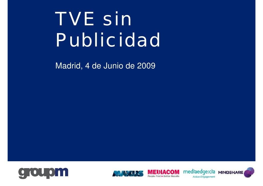 TVE sin Publicidad Madrid, 4 de Junio de 2009