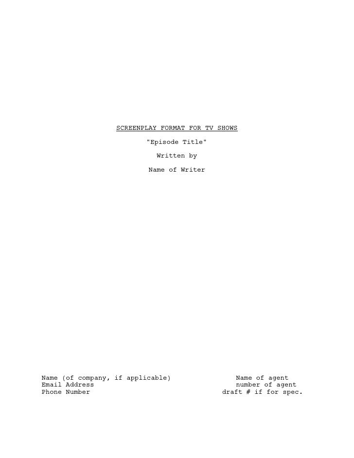 "SCREENPLAY FORMAT FOR TV SHOWS                         ""Episode Title""                            Written by              ..."