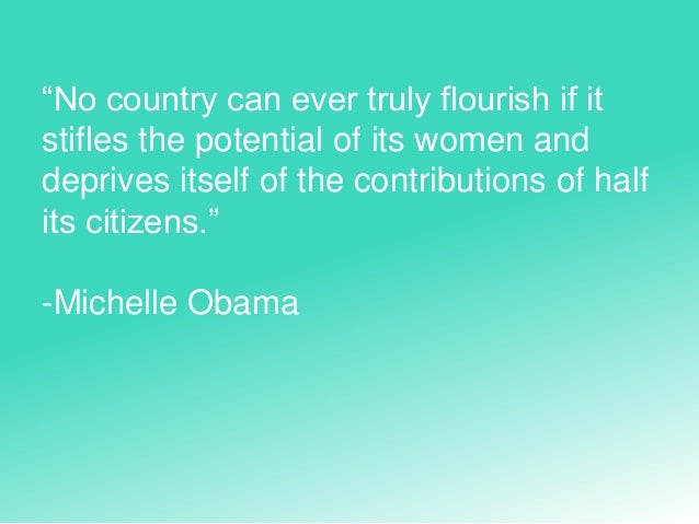 """No country can ever truly flourish if it stifles the potential of its women and deprives itself of the contributions of h..."