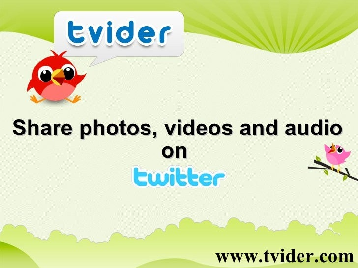 www.tvider.com Share photos, videos and audio  on
