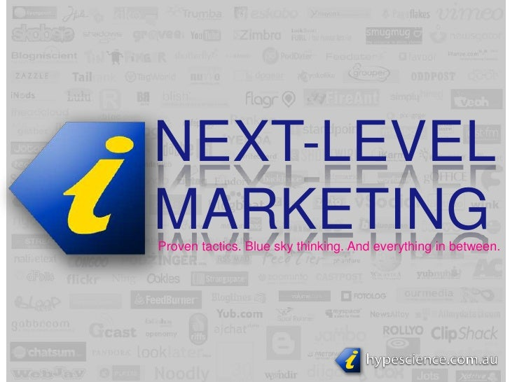 NEXT-LEVEL MARKETING<br />Proven tactics. Blue sky thinking. And everything in between.<br />