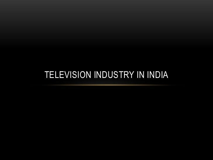 TELEVISION INDUSTRY IN INDIA