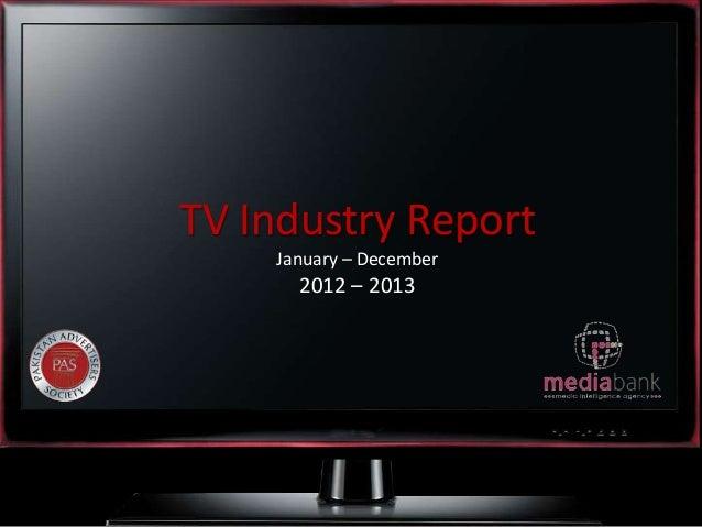 TV Industry Report January – December  2012 – 2013