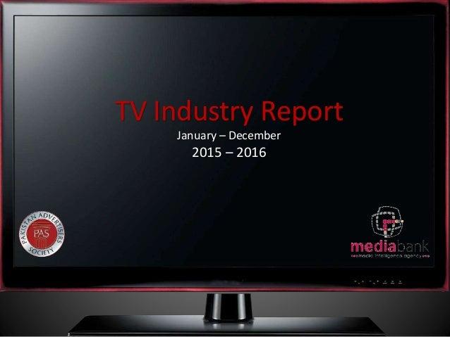 TV Industry Report January – December 2015 – 2016