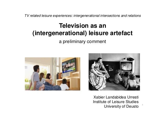 TV related leisure experiences: intergenerational intersections and relationsTelevision as an(intergenerational) leisure a...