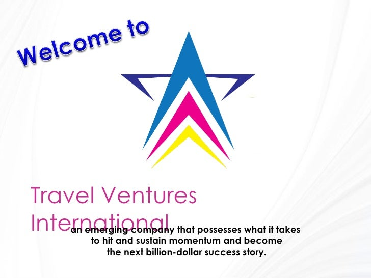 Travel VenturesInternational that possesses what it takes    an emerging company         to hit and sustain momentum and b...