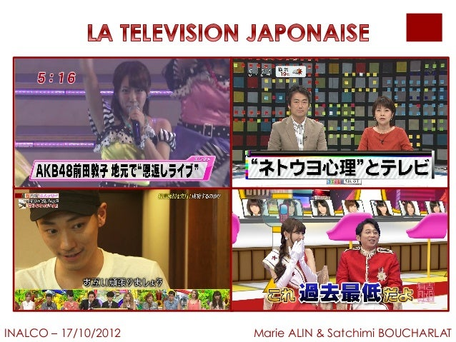 LA TELEVISION JAPONAISEINALCO – 17/10/2012 Marie ALIN & Satchimi BOUCHARLAT