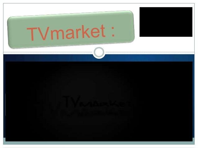 Sommaire (de l'activité de l'entreprise) :o 1°) Introduction: Présentation de TvMarket (Slide 3)o 2°) Analyse de notre vis...