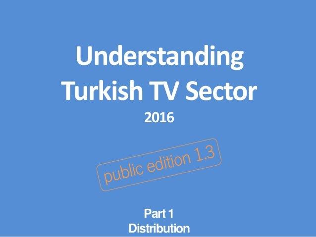 Understanding Turkish TV Sector 2016 Part 1 Distribution