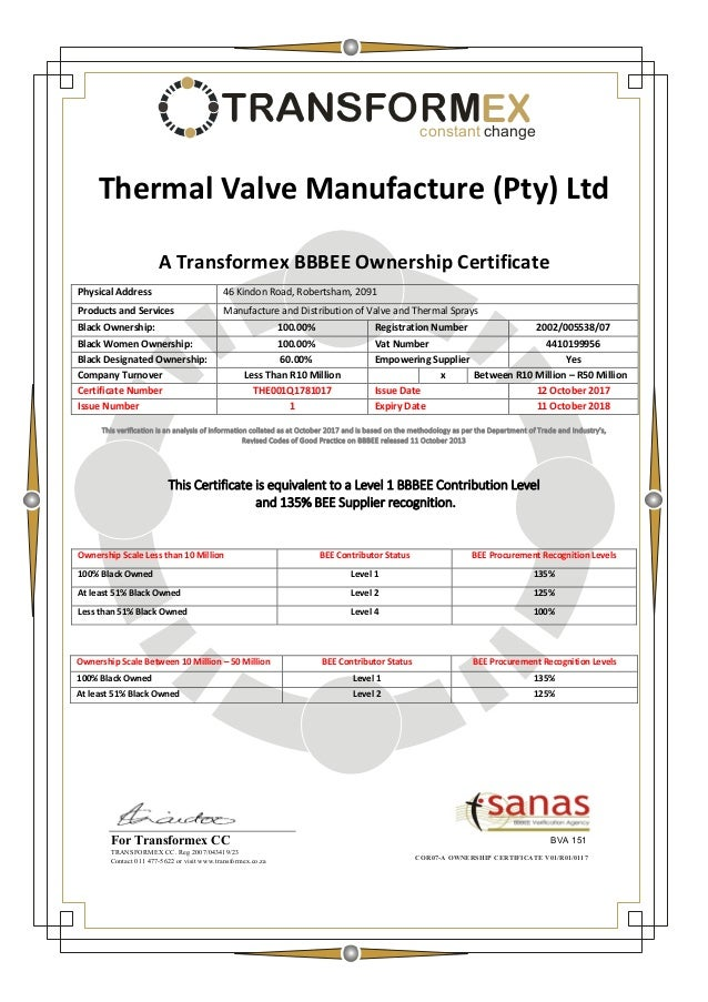 EXconstant change Thermal Valve Manufacture (Pty) Ltd A Transformex BBBEE Ownership Certificate Physical Address 46 Kindon...