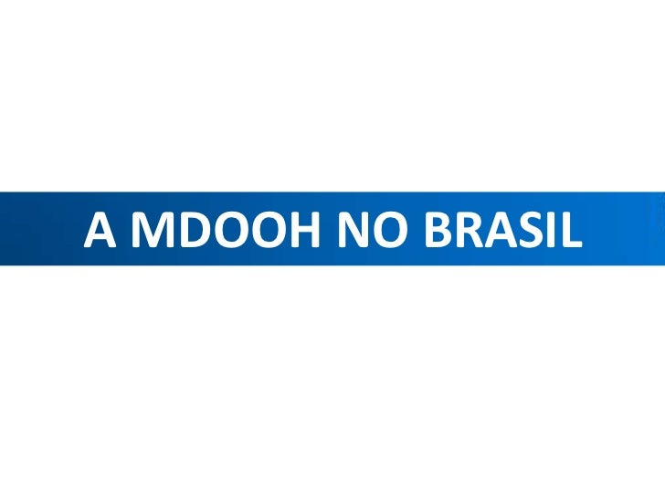 A MDOOH NO BRASIL<br />