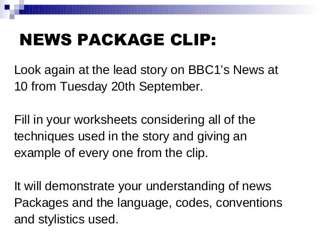 NEWS PACKAGE CLIP: Look again at the lead story on BBC1's News at 10 from Tuesday 20th September. Fill in your worksheets ...
