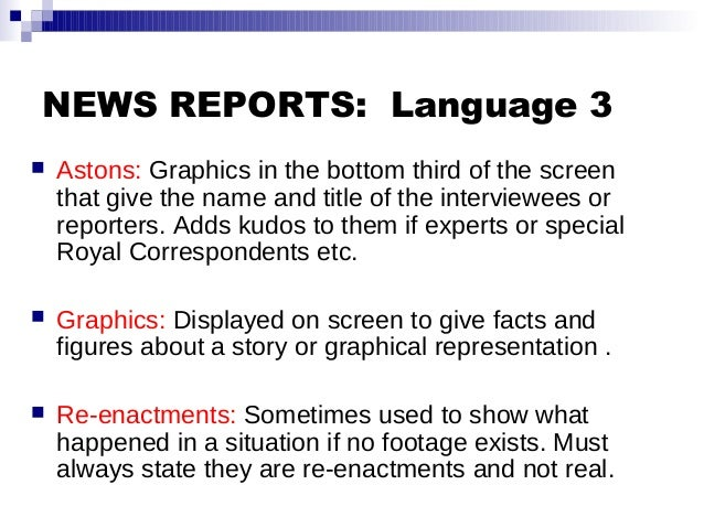 NEWS REPORTS: Language 3  Astons: Graphics in the bottom third of the screen that give the name and title of the intervie...
