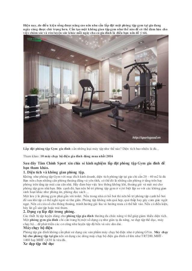 Hiện nay, do điều kiện sống được nâng cao nên nhu cầu lắp đặt một phòng tập gym tại gia đang ngày càng được chú trọng hơn....