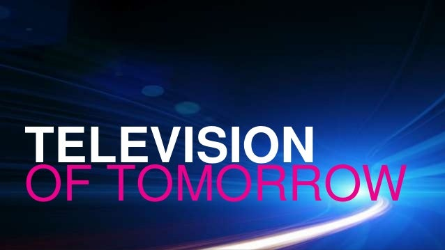 TELEVISION OF TOMORROW