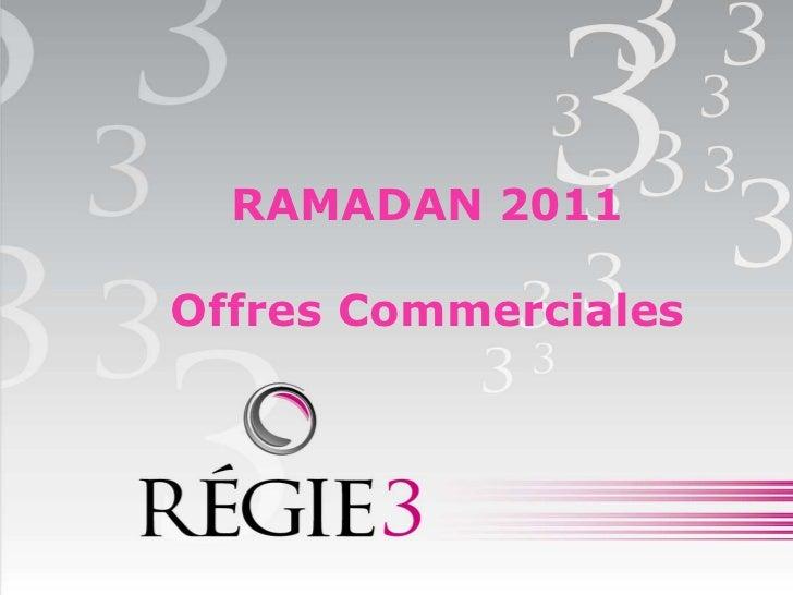 RAMADAN 2011Offres Commerciales