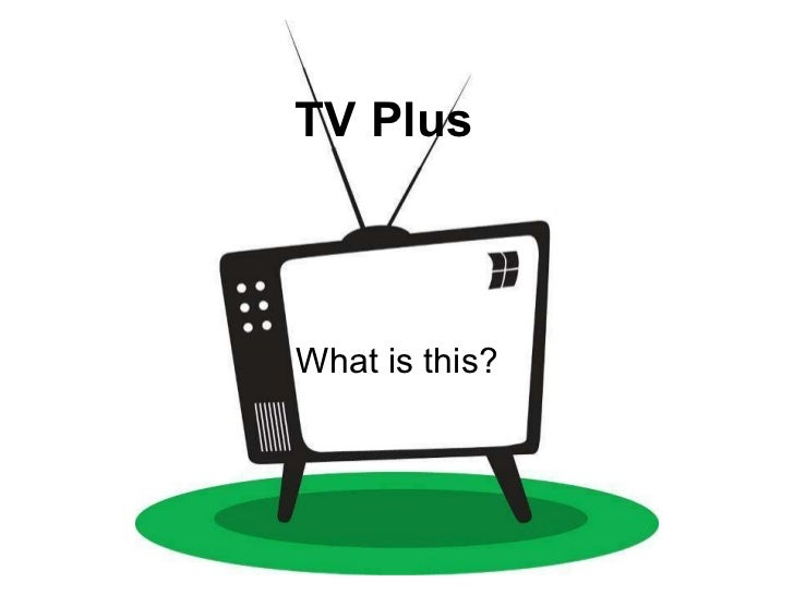 TV Plus What is this?