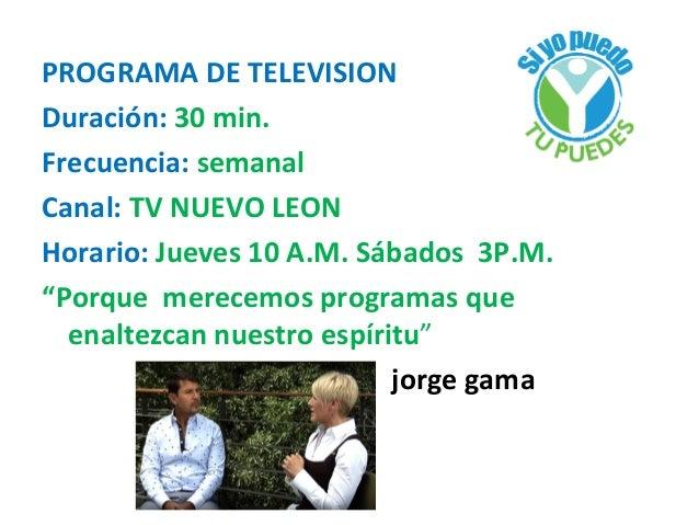 Tv PROGRAMA SI YO PUEDO TU PUEDES 2014 Slide 2