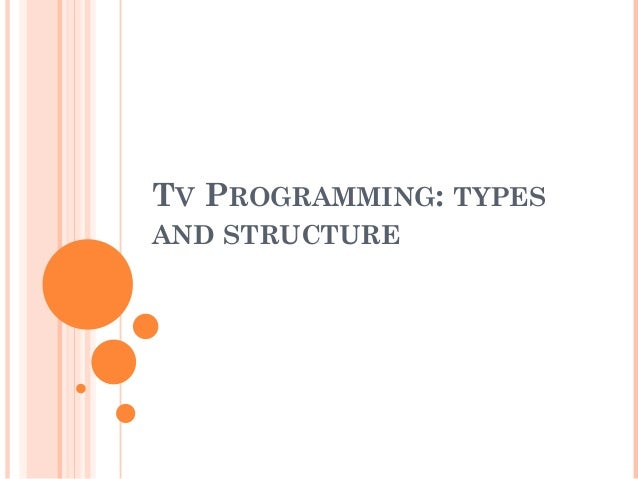 TV PROGRAMMING: TYPES AND STRUCTURE