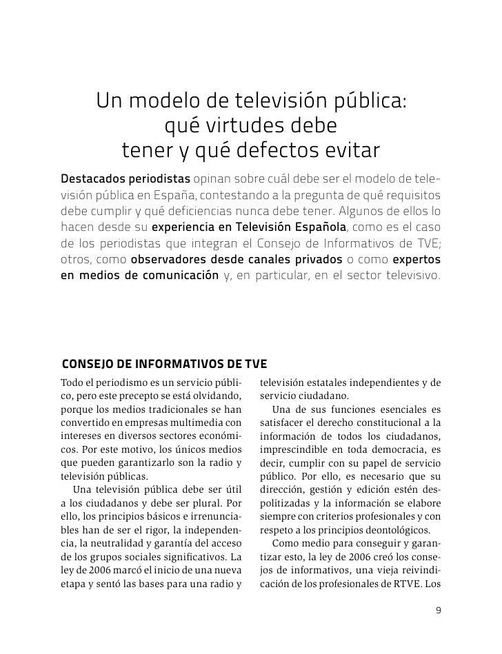 Un modelo de televisión pública:              qué virtudes debe          tener y qué defectos evitarDestacados periodistas...