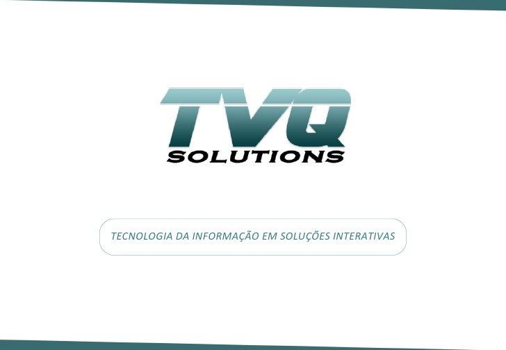 TECNOLOGIA DA INFORMAÇÃO EM SOLUÇÕES INTERATIVAS