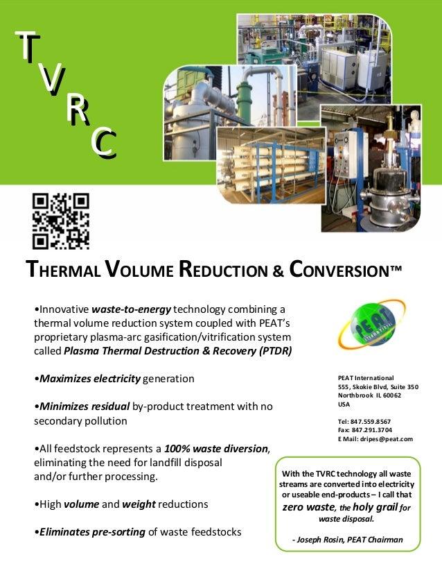 T T V V R R C C THERMALVOLUMEREDUCTION&CONVERSION™ •Innovativewaste‐to‐energy technologycombininga thermalvolume...