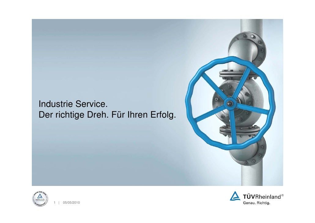 Industrie Service. Der richtige Dreh. Für Ihren Erfolg.        1 |   05/05/2010