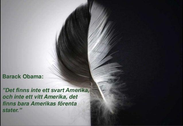 """Barack Obama: """"Det finns inte ett svart Amerika, och inte ett vitt Amerika, det finns bara Amerikas förenta stater."""""""