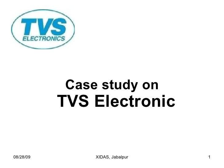 <ul><li>Case study on TVS Electronic </li></ul>