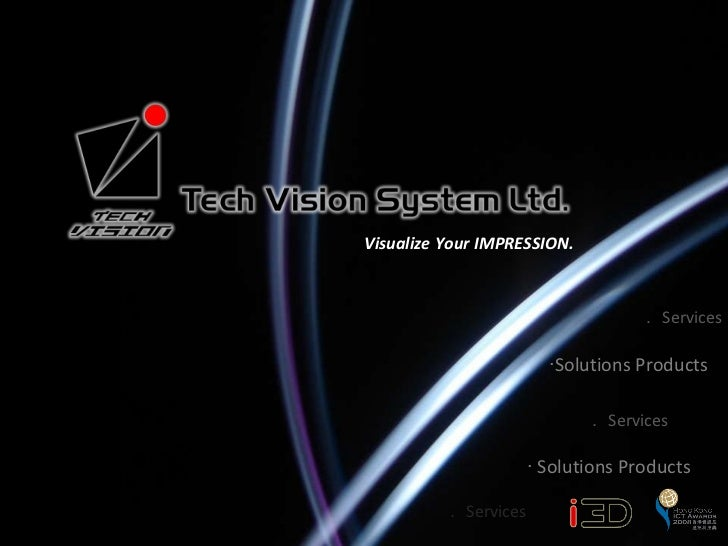 ‧  Solutions Products  . Services . Services ‧ Solutions Products  . Services Visualize Your IMPRESSION.