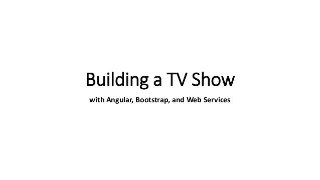 Building a TV Show with Angular, Bootstrap, and Web Services