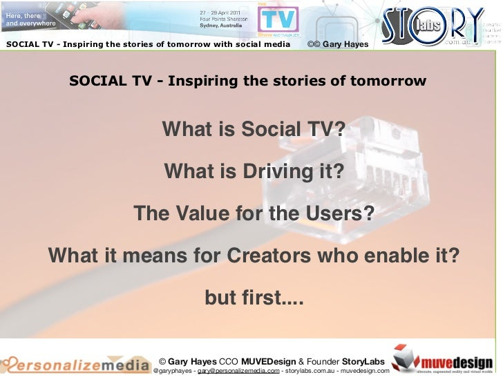 SOCIAL TV - Inspiring the stories of tomorrow with social media                 ©© Gary Hayes             SOCIAL TV - Insp...