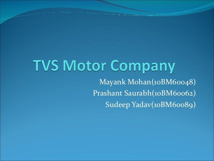 Mayank Mohan(10BM60048) Prashant Saurabh(10BM60062) Sudeep Yadav(10BM60089)