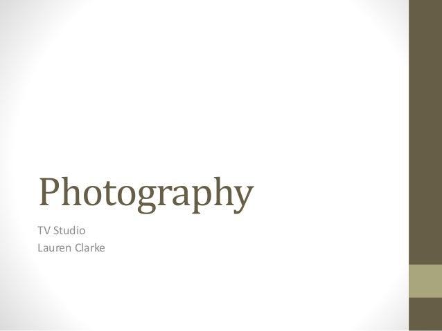 Photography TV Studio Lauren Clarke