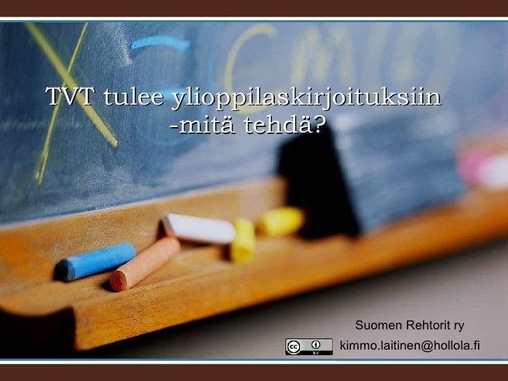 Suomen Rehtorit ry [email_address] TVT tulee ylioppilaskirjoituksiin  -mitä tehdä?