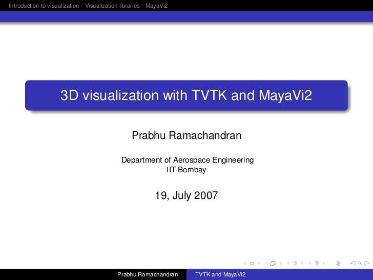 Introduction to visualization Visualization libraries MayaVi2                   3D visualization with TVTK and MayaVi2    ...