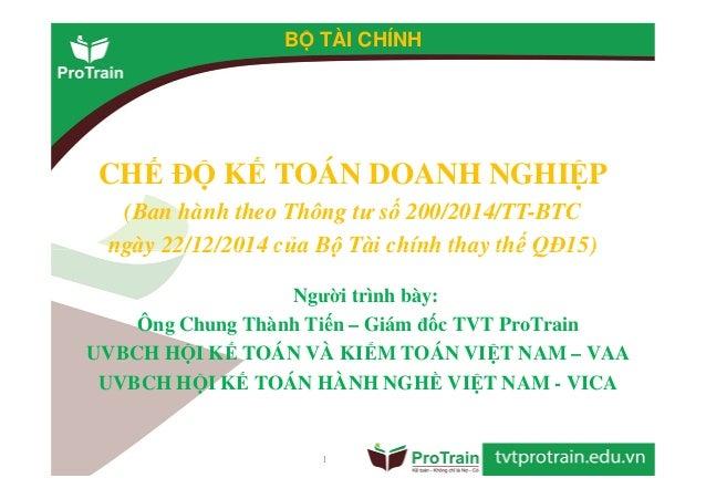 B TÀI CHÍNH CHẾ ĐỘ KẾ TOÁN DOANH NGHIỆP (Ban hành theo Thông tư số 200/2014/TT-BTC ngày 22/12/2014 của Bộ Tài chính thay t...
