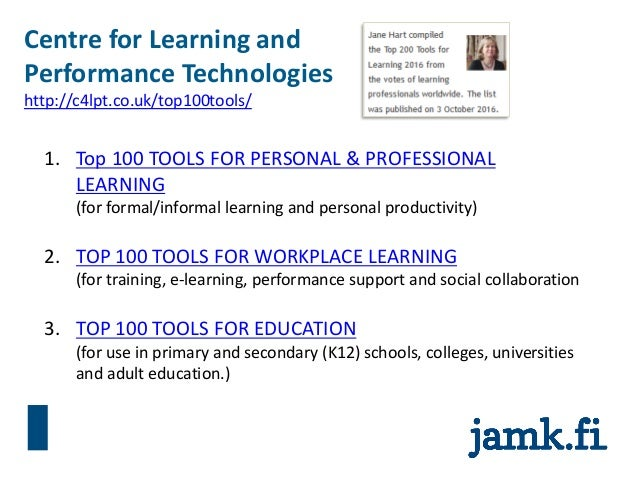 Centre for Learning and Performance Technologies http://c4lpt.co.uk/top100tools/ 1. Top 100 TOOLS FOR PERSONAL & PROFESSIO...