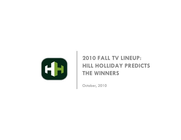 2010 FALL TV LINEUP: HILL HOLLIDAY PREDICTS THE WINNERS October, 2010