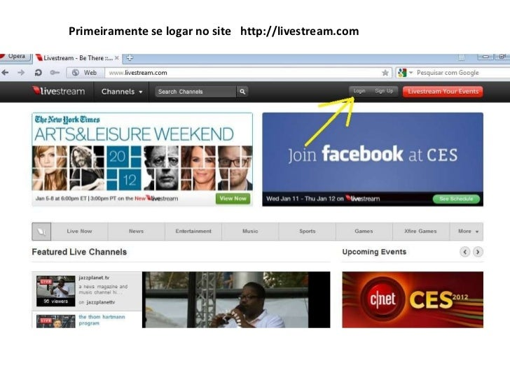 Primeiramente se logar no site  http://livestream.com