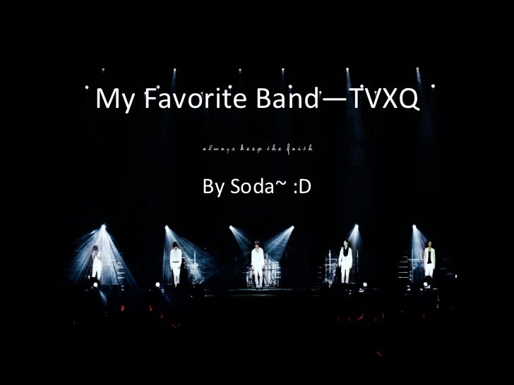My Favorite Band—TVXQ By Soda~ :D