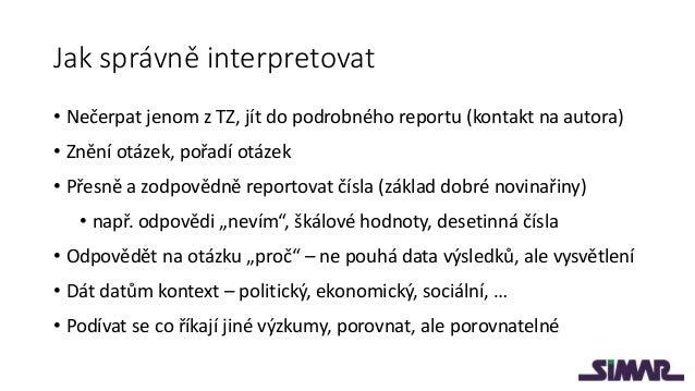 Příklad • Výsledek v rámci statistické chyby je interpretován jako signifikantní. Aktuálně třetí nejpreferovanější KSČM si...