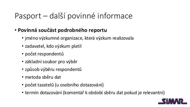 Pasport – další možné informace • Nepovinné údaje (doporučené ke zveřejnění) • Vážení (pokud bylo použito) • Znění kladený...