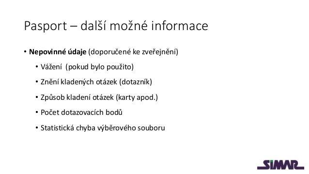 Pasport – volby 2013 • Pasporty výzkumů k volbám 2013 byly zveřejněny na stránkách SIMAR • Výstupy z výzkumů realizovaných...