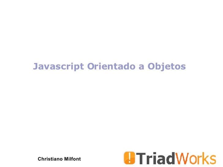 Javascript Orientado a Objetos Christiano Milfont