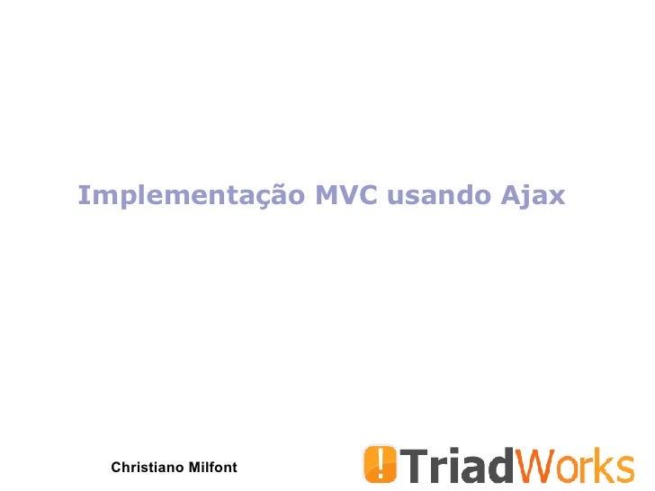 Implementação MVC usando Ajax Christiano Milfont