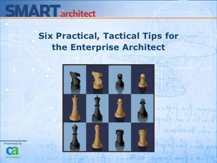 Six Practical, Tactical Tips for <br />the Enterprise Architect<br />