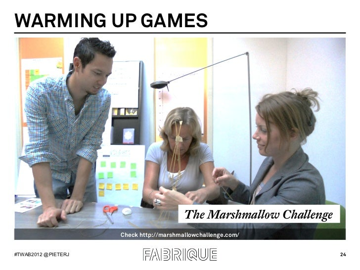 WARMING UP GAMES                                         The Marshmallow Challenge                     Check http://marshm...