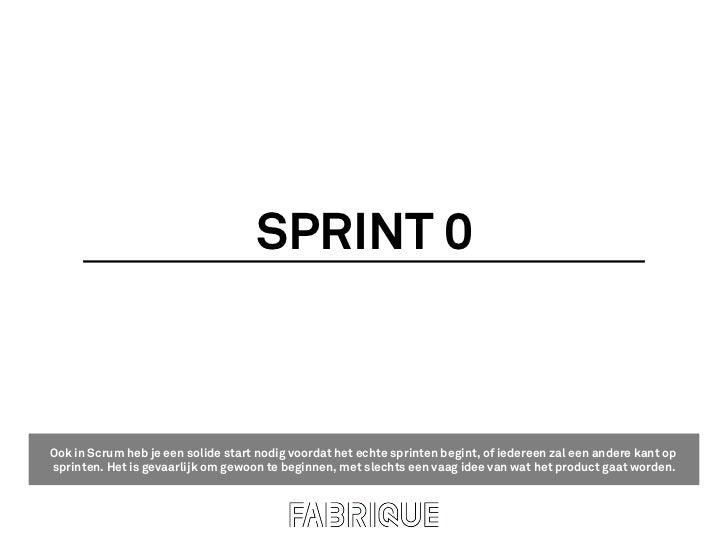 SPRINT 0Ook in Scrum heb je een solide start nodig voordat het echte sprinten begint, of iedereen zal een andere kant opsp...